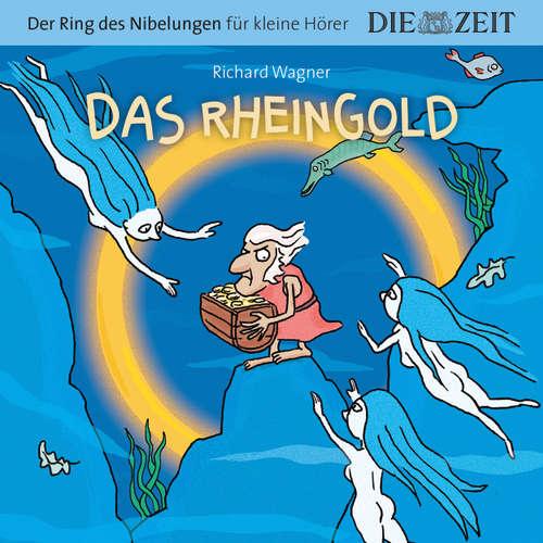 """Hoerbuch Die ZEIT-Edition """"Der Ring des Nibelungen für kleine Hörer"""" - Das Rheingold - Richard Wagner - Michael Seeboth"""