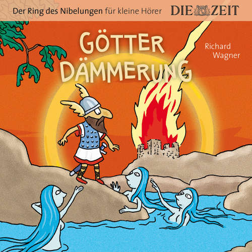 """Hoerbuch Die ZEIT-Edition """"Der Ring des Nibelungen für kleine Hörer"""" - Götterdämmerung - Richard Wagner - Stephan Böttcher"""