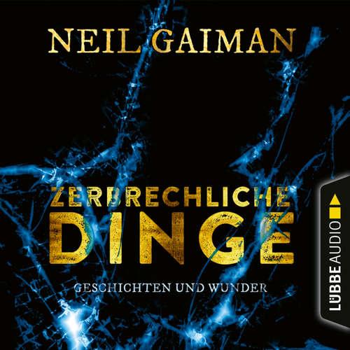 Hoerbuch Zerbrechliche Dinge - Geschichten und Wunder - Neil Gaiman - Christian Baumann