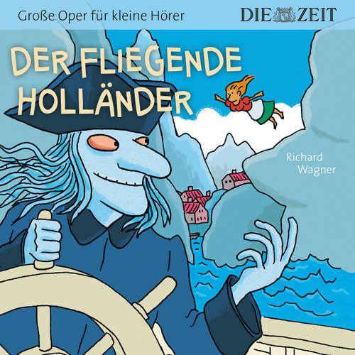 """Hoerbuch Die ZEIT-Edition """"Große Oper für kleine Hörer"""" - Der fliegende Holländer - Richard Wagner - Christian Bergmann"""