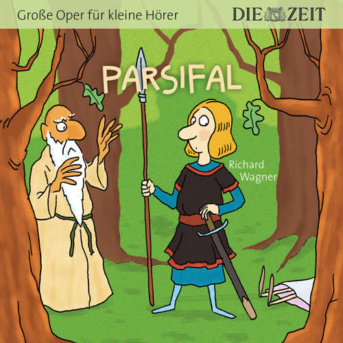 """Hoerbuch Die ZEIT-Edition """"Große Oper für kleine Hörer"""" - Parsifal - Richard Wagner - Michael Seeboth"""