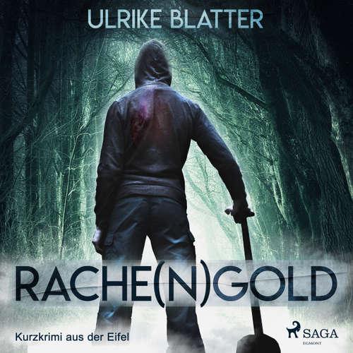Rache(n)gold - Kurzkrimi aus der Eifel (Ungekürzt)