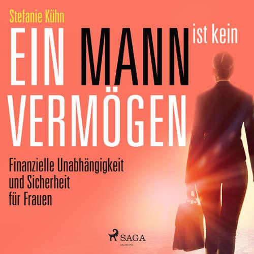 Ein Mann ist kein Vermögen - Finanzielle Unabhängigkeit und Sicherheit für Frauen