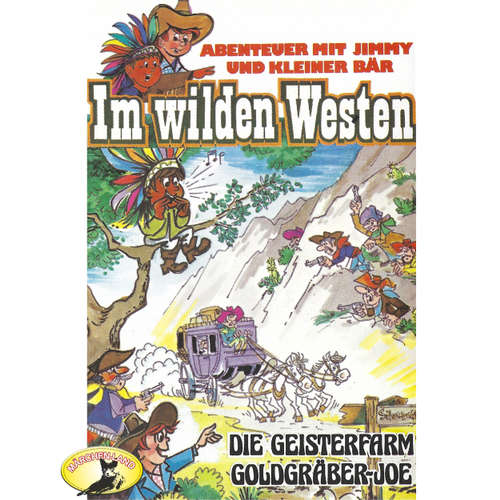 Hoerbuch Abenteuer im Wilden Westen, Folge 2: Die Geisterfarm / Goldgräber-Joe - Gören Stendal - Eric Schuman