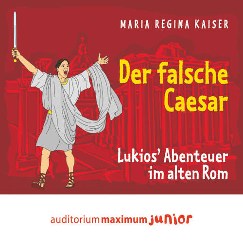 Der falsche Caesar - Lukios' Abenteuer im alten Rom