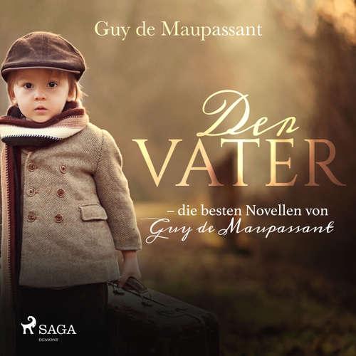 Der Vater - die besten Novellen von Guy de Maupassant