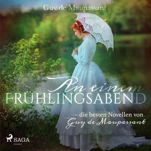 An einem Frühlingsabend - die besten Novellen von Guy de Maupassant