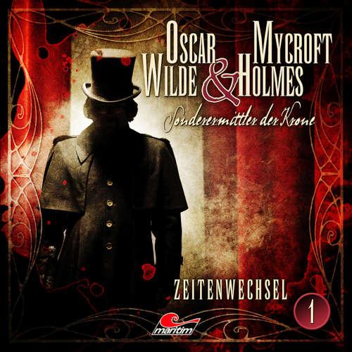 Hoerbuch Oscar Wilde & Mycroft Holmes, Sonderermittler der Krone, Folge 1: Zeitenwechsel - Jonas Maas - Sascha Rotermund