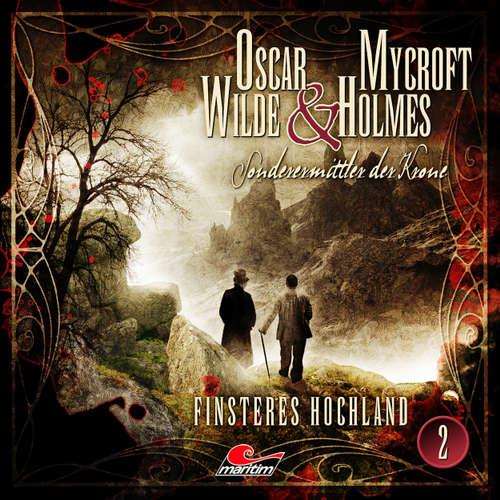 Hoerbuch Oscar Wilde & Mycroft Holmes, Sonderermittler der Krone, Folge 2: Finsteres Hochland - Jonas Maas - Sascha Rotermund