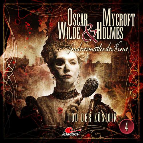Hoerbuch Oscar Wilde & Mycroft Holmes, Sonderermittler der Krone, Folge 4: Tod der Königin - Jonas Maas - Sascha Rotermund
