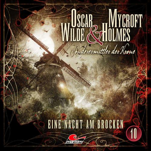 Hoerbuch Oscar Wilde & Mycroft Holmes, Sonderermittler der Krone, Folge 10: Eine Nacht am Brocken - Jonas Maas - Sascha Rotermund