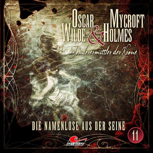 Hoerbuch Oscar Wilde & Mycroft Holmes, Sonderermittler der Krone, Folge 11: Die Namenlose aus der Seine - Jonas Maas - Sascha Rotermund