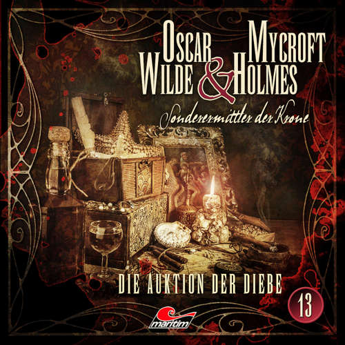 Hoerbuch Oscar Wilde & Mycroft Holmes, Sonderermittler der Krone, Folge 13: Die Auktion der Diebe - Jonas Maas - Sascha Rotermund