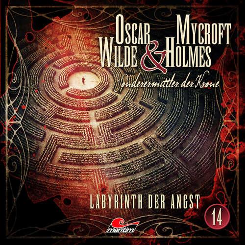 Hoerbuch Oscar Wilde & Mycroft Holmes, Sonderermittler der Krone, Folge 14: Labyrinth der Angst - Jonas Maas - Sascha Rotermund