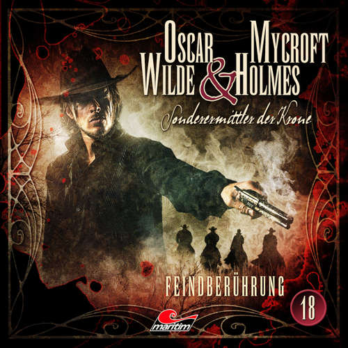 Hoerbuch Oscar Wilde & Mycroft Holmes, Sonderermittler der Krone, Folge 18: Feindberührung - Jonas Maas - Sascha Rotermund
