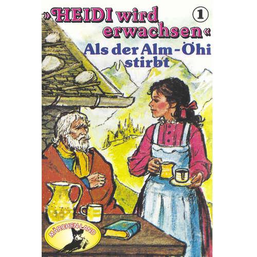 Heidi, Heidi wird erwachsen, Folge 1: Als der Alm-Öhi stirbt