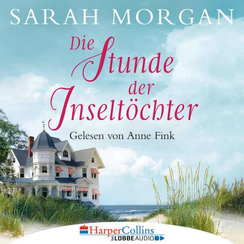 Hoerbuch Die Stunde der Inseltöchter - Sarah Morgan - Anne Fink
