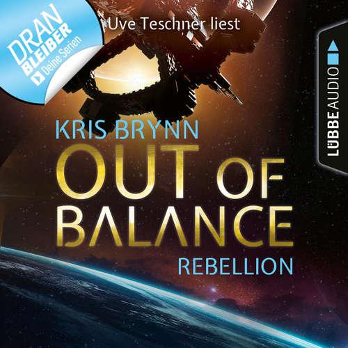 Hoerbuch Fallen Universe, Folge 4: Out of Balance - Rebellion - Kris Brynn - Uve Teschner