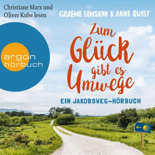 Hoerbuch Zum Glück gibt es Umwege - Ein Jakobs-Hörbuch (Autorisierte Lesefassung) - Graeme Simsion - Christiane Marx