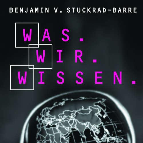 Hoerbuch Was.Wir.Wissen. - Benjamin von Stuckrad-Barre - Benjamin von Stuckrad-Barre