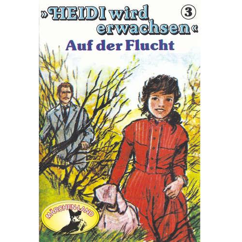 Heidi, Heidi wird erwachsen, Folge 3: Auf der Flucht