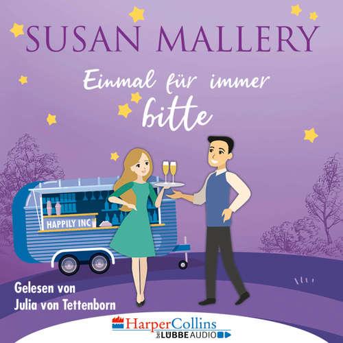 Hoerbuch Einmal für immer bitte - Happily Inc, Teil 4 - Susan Mallery - Julia von Tettenborn