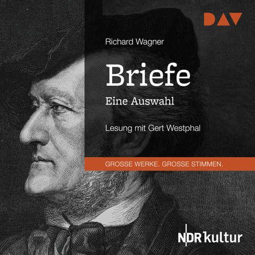 Hoerbuch Briefe. Eine Auswahl - Richard Wagner - Gert Westphal