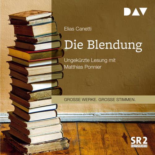 Hoerbuch Die Blendung - Elias Canetti - Matthias Ponnier