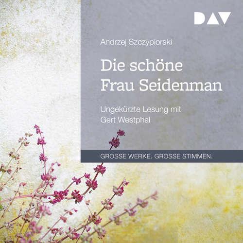 Hoerbuch Die schöne Frau Seidenman - Andrzej Szczypiorski - Gert Westphal