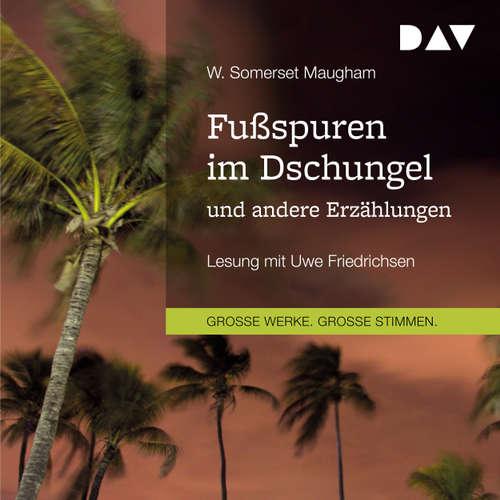 Hoerbuch Fußspuren im Dschungel und andere Erzählungen - W. Somerset Maugham - Uwe Friedrichsen
