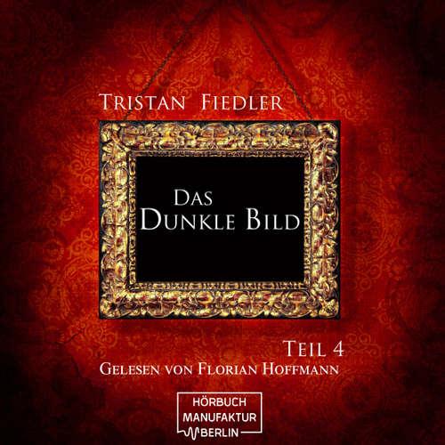 Hoerbuch Das dunkle Bild, Band 4 - Tristan Fiedler - Florian Hoffmann