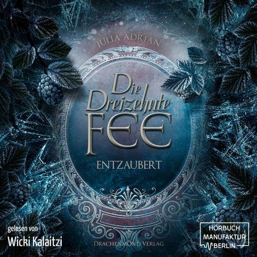 Hoerbuch Die 13te Fee, Band 2: Entzaubert - Julia Adrian - Wickie Kalaitzi