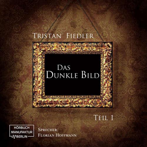 Hoerbuch Das dunkle Bild, Band 1 - Tristan Fiedler - Florian Hoffmann