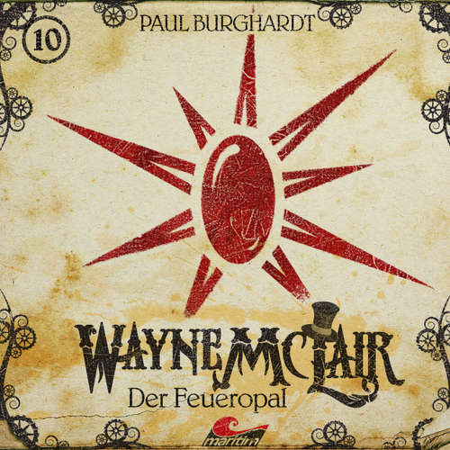 Hoerbuch Wayne McLair, Folge 10: Der Feueropal - Paul Burghardt - Paul Burghardt
