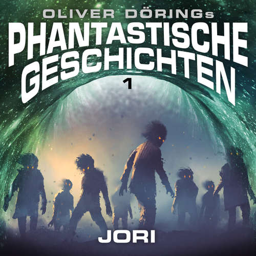 Hoerbuch Phantastische Geschichten, Folge 1: Jori (Oliver Döring Signature Edition) - Oliver Döring - Luisa Wietzoreck