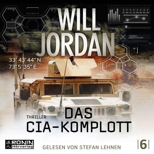 Hoerbuch Das CIA Komplott - Ryan Drake 6 - Will Jordan - Stefan Lehnen