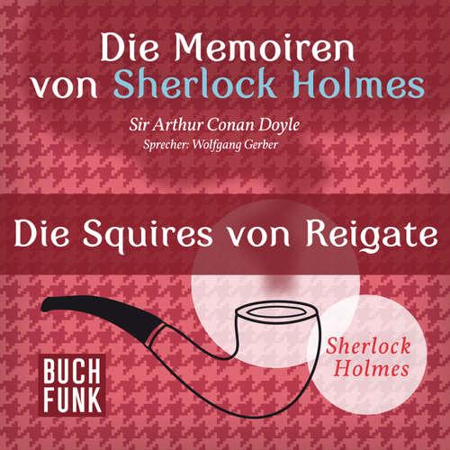 Sherlock Holmes: Die Memoiren von Sherlock Holmes - Die Squires von Reigate