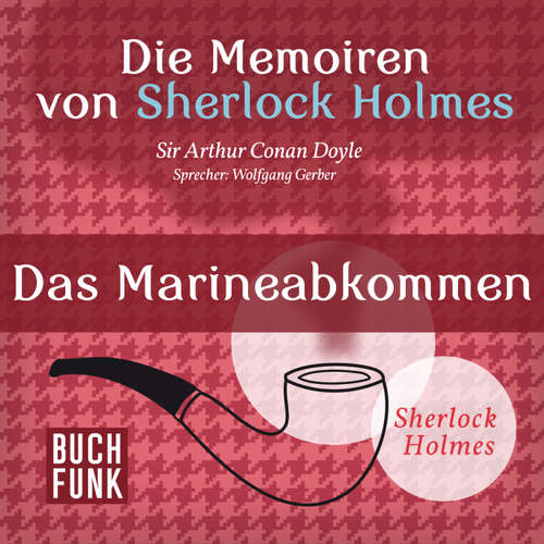Sherlock Holmes: Die Memoiren von Sherlock Holmes - Das Marineabkommen