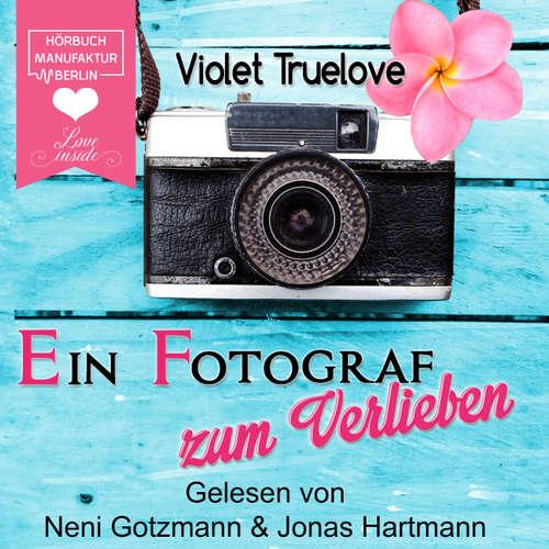 Hoerbuch Ein Fotograf zum Verlieben - Violet Truelove - Neni Gotzmann