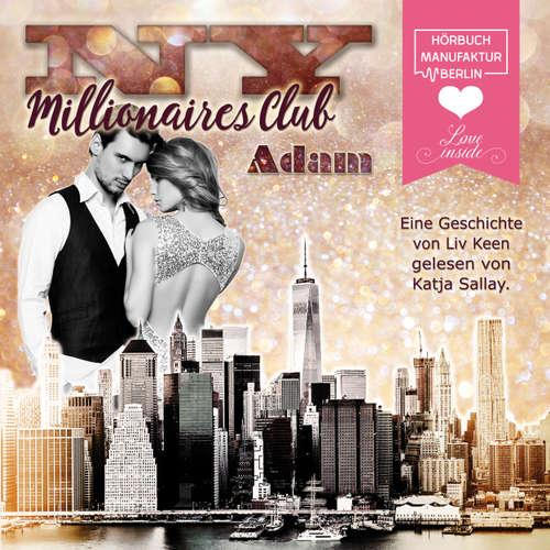 Hoerbuch NY Millionaires Club, Band 2: Adam - Liv Keen - Katja Sallay
