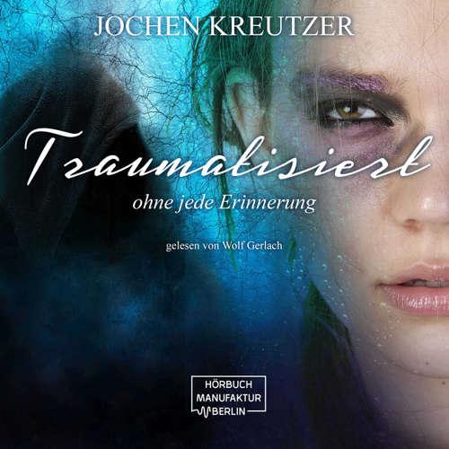 Traumatisiert - Ohne jede Erinnerung