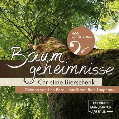 Hoerbuch Baumgeheimnisse - Christine Bierschenk - Lisa Boos