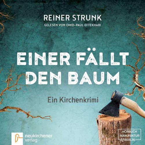 Hoerbuch Einer fällt den Baum - Reiner Strunk - Omid-Paul Efthekari