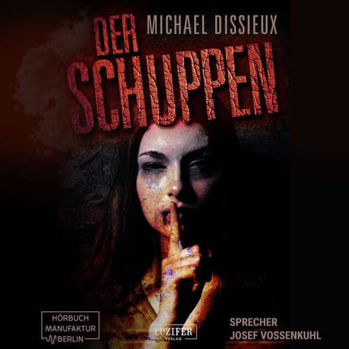 Hoerbuch Der Schuppen - Michael Dissieux - Josef Vossenkuhl