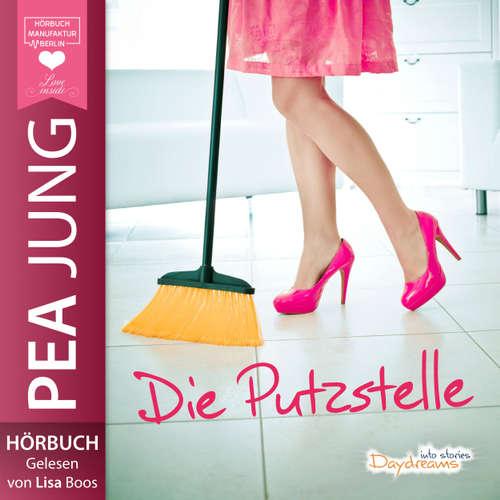 Hoerbuch Die Putzstelle - Pea Jung - Lisa Boos