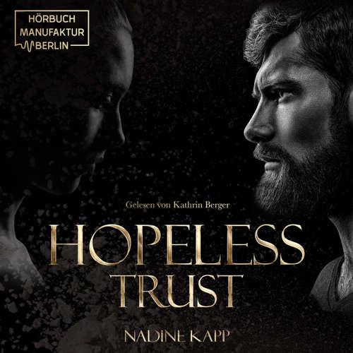 Audiobook Hopeless Trust - Nadine Kapp - Kathrin Berger