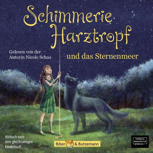 Hoerbuch Schimmerie Harztropf und das Sternenmeer - Nicole Schaa - Nicole Schaa