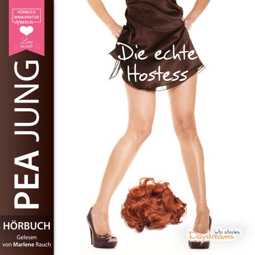 Hoerbuch Die echte Hostess - Pea Jung - Marlene Rauch