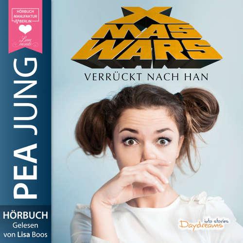 Hoerbuch Xmas Wars: Verrückt nach Han - Pea Jung - Lisa Boos