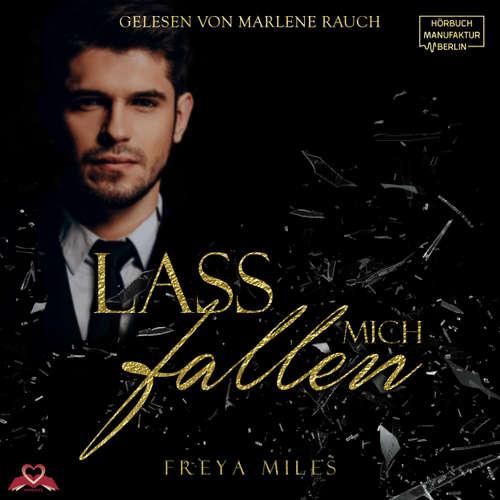 Hoerbuch Lass mich fallen - Freya Miles - Marlene Rauch